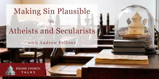 Making Sin Plausible to Atheists and Secularists