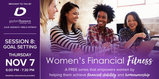 Women's Financial Fitness - Session 8: Goal Setting