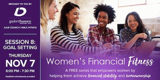Women's Financial Fitness - Session 8: Goal Setting