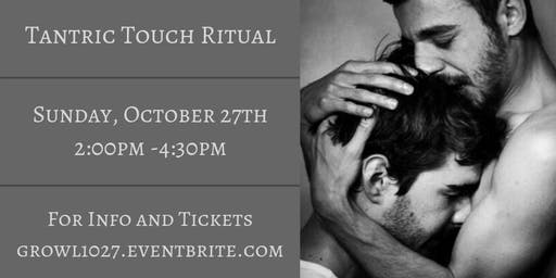 Tantric Touch Ritual (For Men)