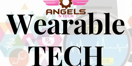 Wearable Technology with AngelsNTech- The world of fashion & tech collide!
