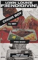 Urban Lounge Friendsgiving w/ Choir Boy DJ Set