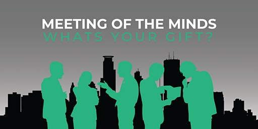 Meeting of the Minds: What's Your Gift?