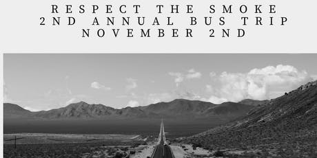 Respect The Smoke 2nd Annual Bus Trip tickets