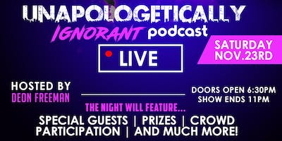 The Unapologetically Ignorant Podcast: LIVE