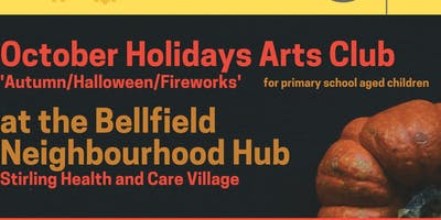 Bellfield October Free Holiday Arts Club for Primary School Children in Stirlingshire