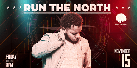 Run The North (Dru Devon, Shanell McCoy, EssJay and Deaundre Dent) tickets