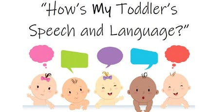 How's My Toddler's Speech & Language? A Workshop Series tickets
