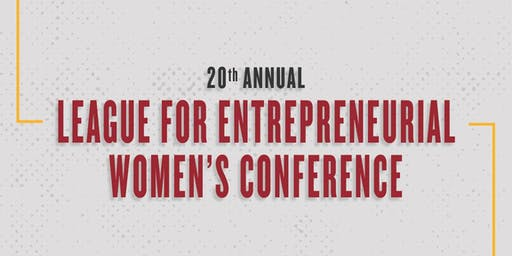 20th Annual League for Entrepreneurial Women's Conference