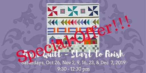 First Quilt - Start to Finish • Oct 26, Nov 2, 9, 16, 23 & Dec 7, 2019