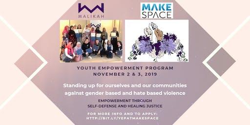 MALIKAH Youth Empowerment Program at MakeSpace