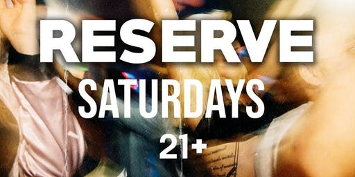 Reserve Saturdays: Hip-Hop and R&B Nightclub at The Reserve