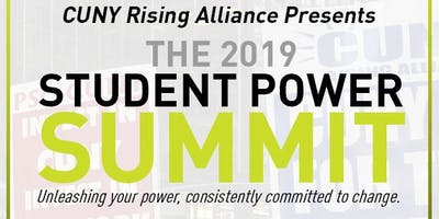 CUNY RISING ALLIANCE PRESENTS: THE 2019 STUDENT POWER SUMMIT