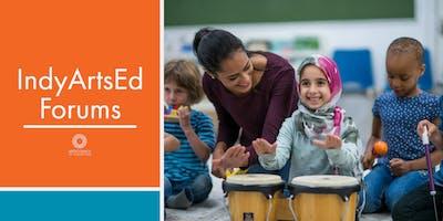 IndyArtsEd Forum   Arts & School Partnerships: Indianapolis Public Schools