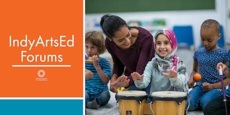 IndyArtsEd Forum | Arts & School Partnerships: Indianapolis Public Schools tickets