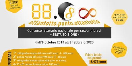 Concorso 88.88 VI edizione - scadenza 8 febbraio 2020 biglietti