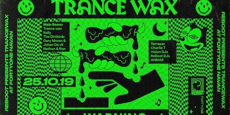 ReBoot Presents : Trance Wax at Fortyone tickets