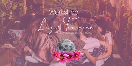 Workshop Luzir Feminino ingressos