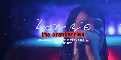 Zombie ,Ireland's tribute to The  Cranberries  tickets