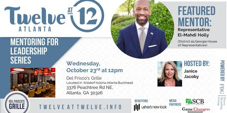 Twelve@12 Mentorship for Leadership Lunch with State Representative El-Mahdi Holly tickets
