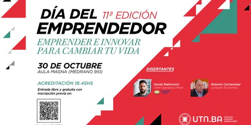 """Día del Emprendedor 11 Edición """"Emprender e Innovar para Cambiar tu Vida"""""""