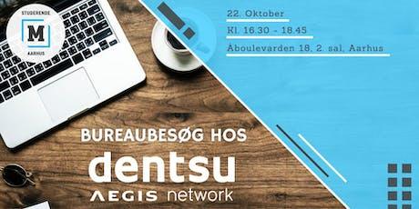 Bureaubesøg - Dentsu Aegis Network tickets
