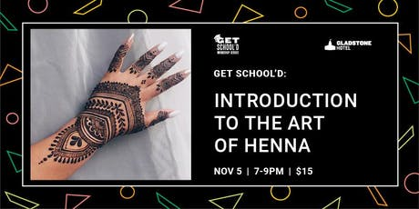 Get School'd: Introduction to the Art of Henna tickets
