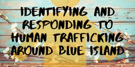 Identifying and Responding to Human Trafficking in the Blue Island Area tickets
