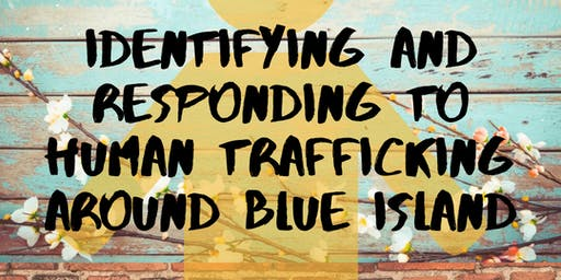 Identifying and Responding to Human Trafficking in the Blue Island Area