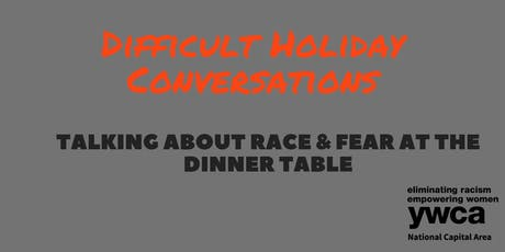 Difficult Holiday Conversations: Talking About Race & Fear tickets