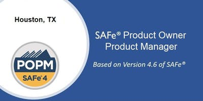 SAFe 4.6 Product Owner/Product Manager (POPM) Certification Training Course & Workshop (Scaled Agile)- Houston