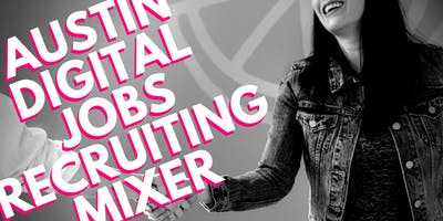 Austin Digital Jobs Recruiting Mixer