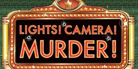 Lights! Camera! Murder!