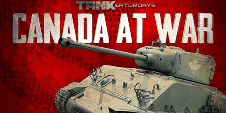 TANK SATURDAY: Canada at War tickets