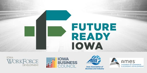 Future Ready Iowa - Employer Summit - Ames