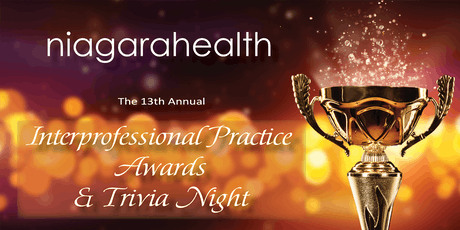 Niagara Health 13th Annual Interprofessional Practice Awards & Trivia Night tickets