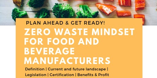 Zero  Waste Mindset for Food and Beverage Manufacturers -Industry