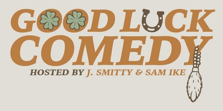 Good Luck Comedy 11/8/19 tickets
