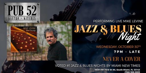 Mike Levine Live at Pub 52 Jazz and Blues Wednesdays