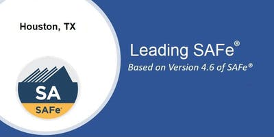 Leading SAFe 4.6 - SAFe Agilist(SA) Certification Training Course & Workshop (Scaled Agile) - Houston, Texas [Will Run]