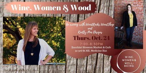 Wine, Women & Wood: Medicine Hat