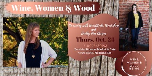 Wine, Women & Wood