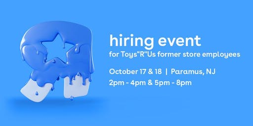 """Paramus, NJ - Hiring Event for Toys""""R""""Us Former Store Employees"""