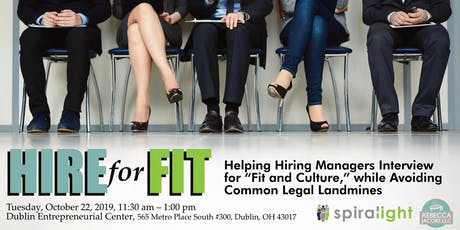 HIRE for FIT: Interviewing For Fit & Avoiding 7 Common Legal Mistakes tickets
