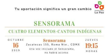 Sensorama: Cantos indígenas: cuatro elementos entradas