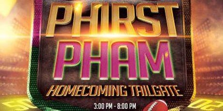 PHIRST PHAM HOMECOMING 2019 TAILGATE tickets