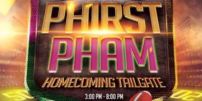 PHIRST PHAM HOMECOMING 2019 TAILGATE