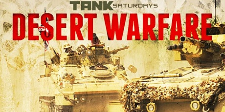 TANK SATURDAY: Desert Warfare CANCELLED tickets
