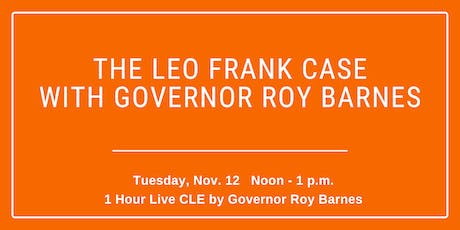 CLE: Leo Frank Case with Former Governor Roy Barnes tickets
