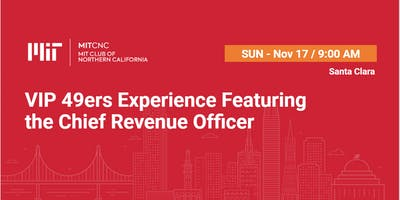 VIP 49ers Game Experience Featuring the Chief Revenue Officer